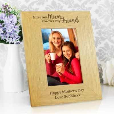 Personalised 'First My Mum, Forever My Friend' 6x4 Oak Finish Photo Frame