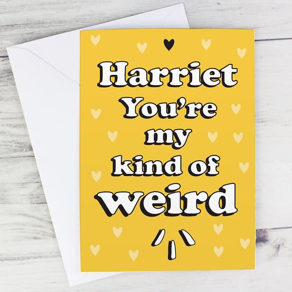 Personalised My Kind Of Weird Card