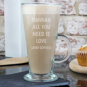 Personalised All You Need Is Love Latte Glass