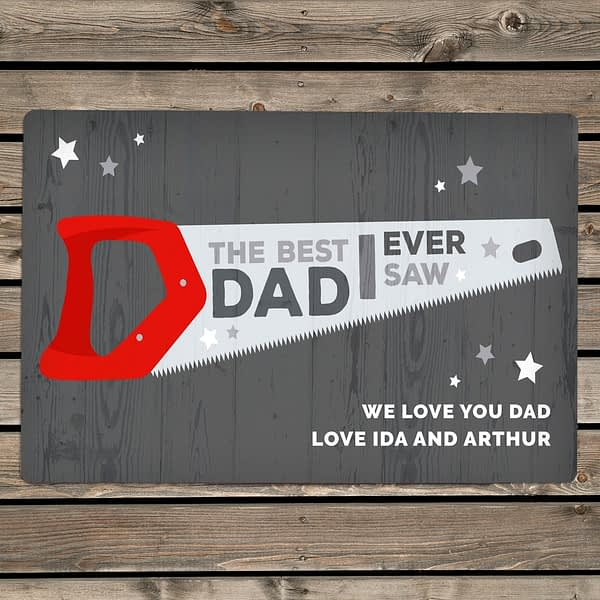 """Personalised """"""""The Best Dad Ever Saw"""""""" Metal Sign"""