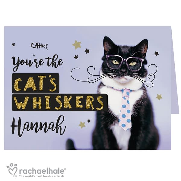 Personalised Rachael Hale Youre the Cats Whiskers Card